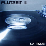 Flutzeit, La Tique, DJ Mix, Vocal-House, House, Latin-House