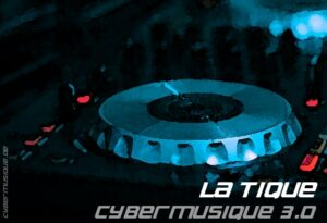 La Tique, DJ Set, Techno, House, Cybermusique