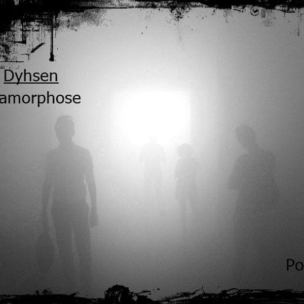 Dyhsen`s Metamorphose